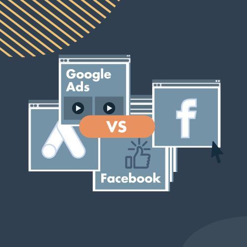 Facebook Ads vs Google Ads: ¿Cuál es mejor para mi negocio?